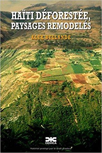 Haïti déforestée, paysages remodelés